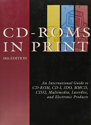 9780787671334: Cd-Roms in Print: An International Guide to Cd-Rom, Cd-I, 3D0, Mmcd, Cd32, Multimedia, Laserdisc, and Electronic Products