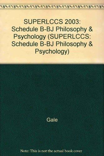 Super LCCS: Class B, Subclasses B-Bj, Philosophy, Psychology (SUPERLCCS: Schedule B-BJ Philosophy &...