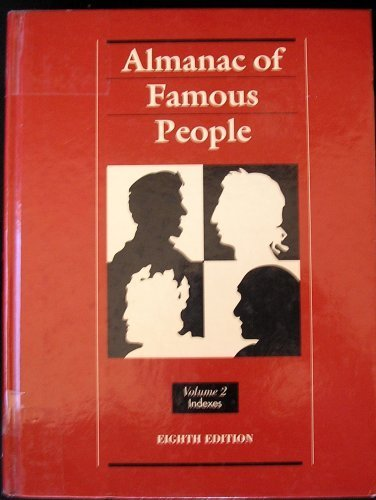 Almanac of Famous People, A comprehensive reference guide to more than 36,000 famous and infamous ...