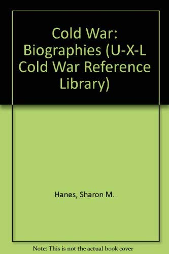 9780787676650: Cold War: Biographies (U-X-L Cold War Reference Library)
