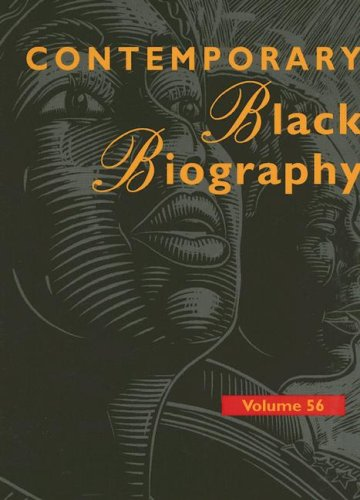 9780787679286: Contemporary Black Biography: Profiles from the International Black Community Volume 56 (Contemporary Black Biography)