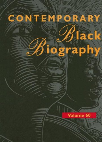 Contemporary Black Biography Volume 60