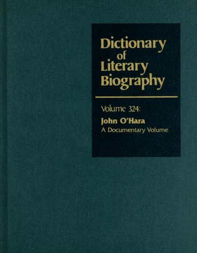 9780787681425: Dictionary of Literary Biography: John O'Hara: A Documentary Volume