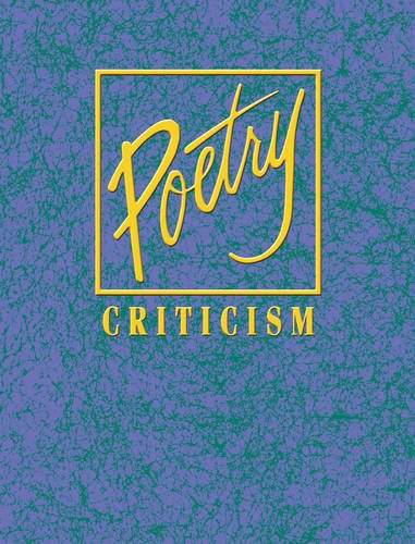 Poetry Criticism: Excerpts from Criticism of the Works of the Most Significant and Widely Studied ...