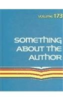 Something About the Author Volume 173: Facts and Pictures About Authors and Illustrators of Books ...