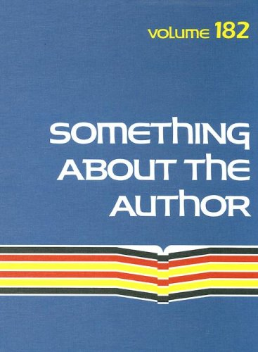 Something About the Author Volume 182: Facts and Pictures About Authors and Illustrators of Books ...