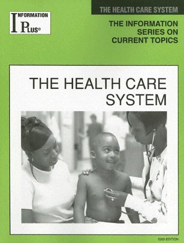 9780787690779: The Health Care System (Information Plus Reference Series)