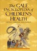 9780787692414: The Gale Encyclopedia of Children's Health: Infancy to Adolescence (Gale Encyclopedia of Children's Health: Infancy Through Adolescence)