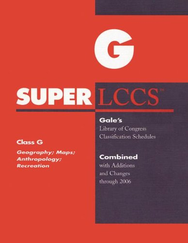 9780787697686: SUPERLCCS: Class G: Geography; Maps; Anthropology; Recreation (SUPERLCCS: Schedule G Geography, Maps, Anthropology)