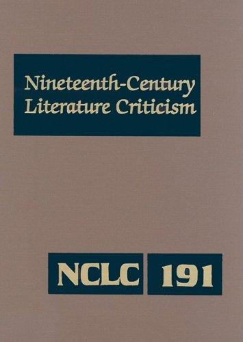 Nineteenth-Century Literature Criticism, Volume 191 (Hardback)