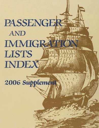 9780787698942: Passenger and Immigration Lists Index (Passenger & Immigration Lists Index; Supplement)