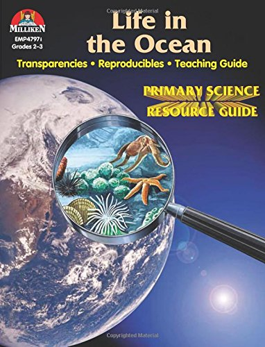 Life in the Ocean (Primary science resource guide): Ortleb, Edward P