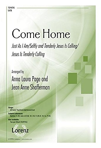9780787712563: Come Home: Just As I Am/Softly and Tenderly Jesus Is Calling/Jesus Is Tenderly Calling (Sacred Anthem, SATB, Piano)