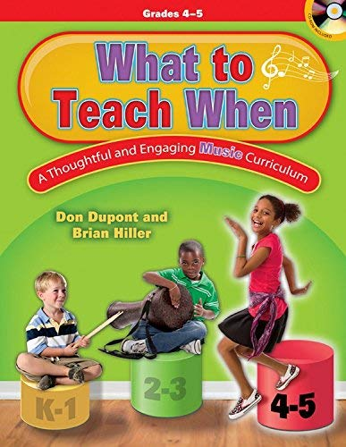 What to Teach When - Grades 4-5: A Thoughtful and Engaging Music Curriculum (Hardcover): Brian ...