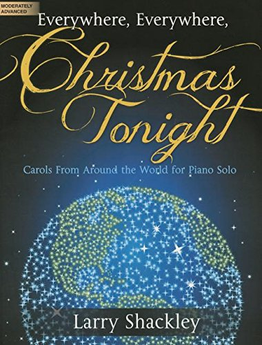 9780787714215: Everywhere, Everywhere, Christmas Tonight: Carols from Around the World for Piano Solo