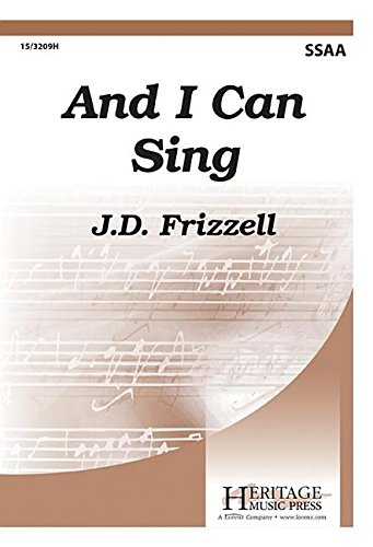 9780787715793: And I Can Sing (Educational Octavo, SSAA, Piano)