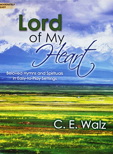 9780787716561: Lord of My Heart: Beloved Hymns and Spirituals in Easy-To-Play Settings