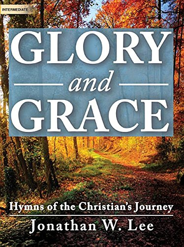 Glory and Grace: Hymns of the Christian's