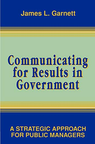 9780787900007: Communicating for Results in Government: A Strategic Approach for Public Managers