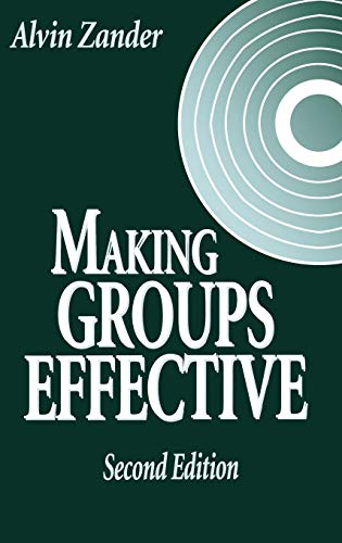 Making Groups Effective (Jossey Bass Business and Management Series): Alvin Zander
