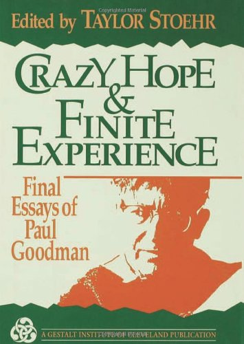 9780787900168: Crazy Hope and Finite Experience: Final Essays of Paul Goodman