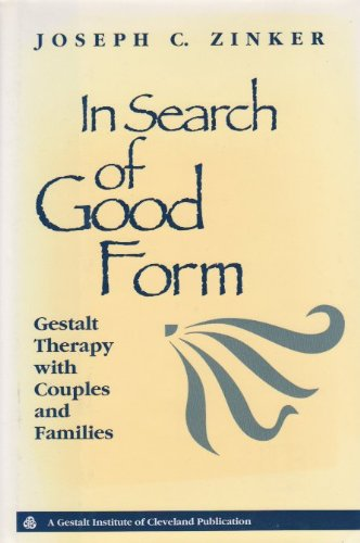 9780787900199: In Search of Good Form: Gestalt Therapy With Couples and Families (Jossey Bass Social and Behavioral Science Series)