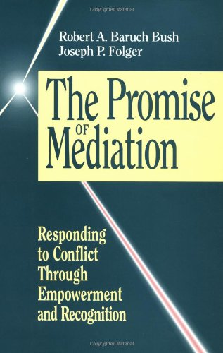 9780787900274: The Promise of Mediation: Responding to Conflict Through Empowerment and Recognition (The Jossey-Bass conflict resolution series)