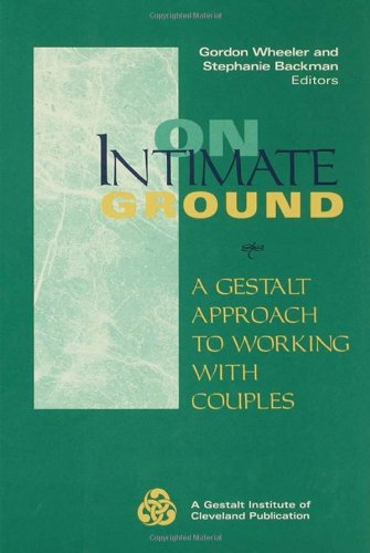 9780787900397: On Intimate Ground: A Gestalt Approach to Working With Couples (The Jossey-Bass Social and Behavioral Science Series)
