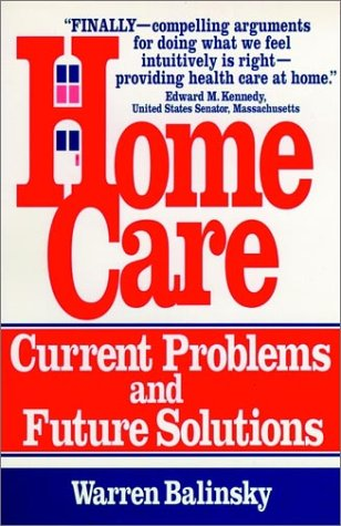 9780787900458: Home Care: Current Problems and Future Solutions