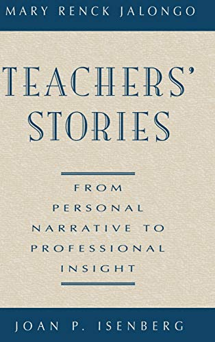 Teachers' Stories: From Personal Narrative to Professional: Mary Renck Jalongo,