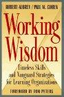 Working Wisdom: Timeless Skills and Vanguard Strategies: Bob Aubrey, Paul