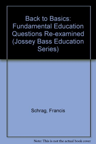 9780787900601: Back to Basics: Fundamental Educational Questions Reexamined (Jossey Bass Education Series)