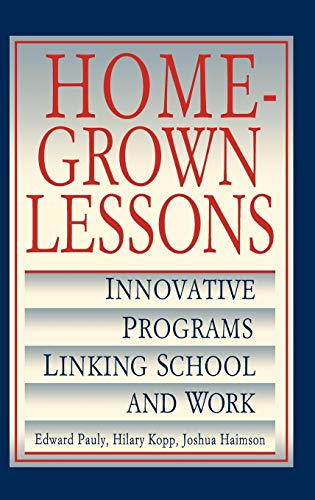 9780787900748: Homegrown Lessons: Innovative Programs Linking School and Work (Jossey Bass Education Series)