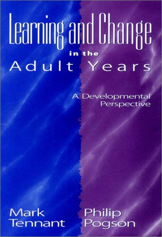 9780787900823: Learning and Change in the Adult Years: A Developmental Perspective (Jossey Bass Higher & Adult Education Series)