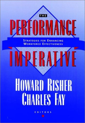 The Performance Imperative: Strategies for Enhancing Workforce Effectiveness (Jossey Bass Business ...