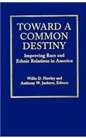 9780787900977: Toward a Common Destiny: Improving Race and Ethnic Relations in America (JOSSEY BASS SOCIAL AND BEHAVIORAL SCIENCE SERIES)