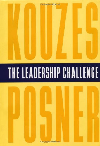 The Leadership Challenge: How to Keep Getting Extraordinary Things Done in Organizations (The Lea...