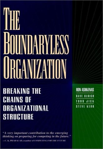 9780787901134: The Boundaryless Organization: Breaking the Chains of Organizational Structure (The Jossey-Bass Management Series)