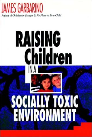 9780787901165: Raising Children in a Socially Toxic Environment