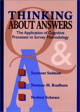 9780787901202: Thinking About Answers: The Application of Cognitive Processes to Survey Methodology (Research Methods for the Social Sciences)
