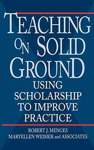 9780787901332: Teaching on Solid Ground: Using Scholarship to Improve Practice