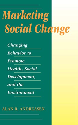9780787901370: Marketing Social Change: Changing Behavior to Promote Health, Social Development, and the Environment: Changing Behaviour to Promote Health, Social ... Bass Nonprofit and Public Management Series)