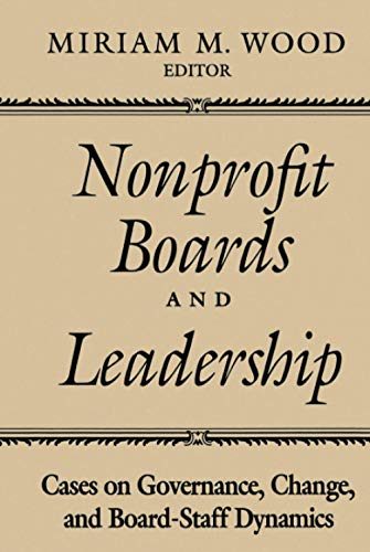 9780787901394: Nonprofit Boards and Leadership: Cases on Governance, Change, and Board-Staff Dynamics