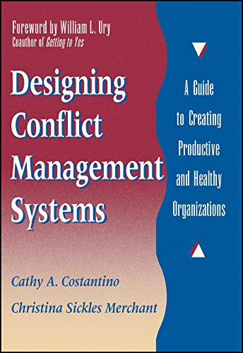 9780787901622: Designing Conflict Management Systems: A Guide to Creating Productive and Healthy Organizations