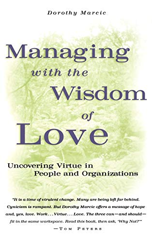 Managing Wisdom Love (Jossey-Bass Business and Management: Marcic