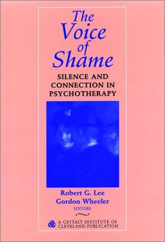 9780787902018: The Voice of Shame: Silence and Connection in Psychotherapy