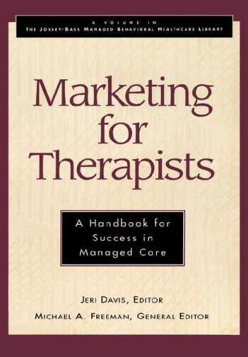 9780787902070: Marketing for Therapists: A Handbook for Success in Managed Care (Jossey-Bass Managed Behavioral Healthcare Library)