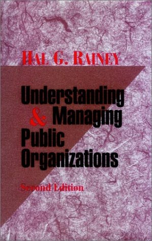 9780787902513: Understanding and Managing Public Organizations (Jossey-Bass Public Administration Series)
