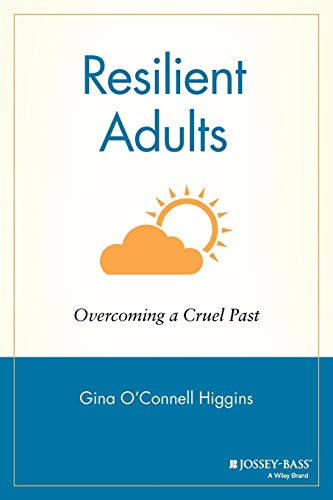 9780787902537: Resilient Adults: Overcoming a Cruel Past