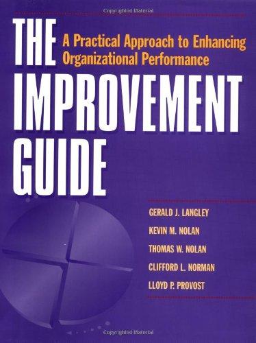 9780787902575: The Improvement Guide: A Practical Approach to Enhancing Organizational Performance (Jossey-Bass Business & Management)